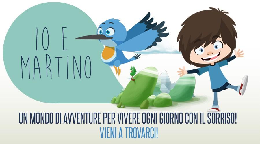 Io e Martino: un mondo di avventure per vivere ogni giorno con il sorriso!